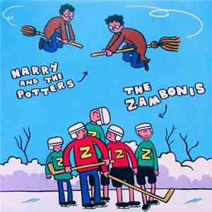 Harry And The Potters, The Zambonis - Harry And The Potters / Zambonis, The Mp3