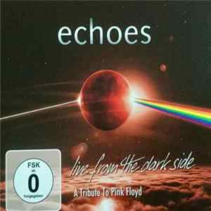 Echoes - Live From The Dark Side Mp3