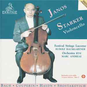 Janos Starker, Rudolf Baumgartner, Festival Strings Lucerne, Marc Andreae, Orchestra RTSI, Bach, Couperin, Haydn, Shostakovich - Violoncello Mp3