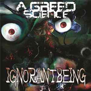 A Greed Science - Ignorant Being Mp3