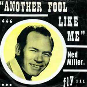 Ned Miller - Another Fool Like Me Mp3