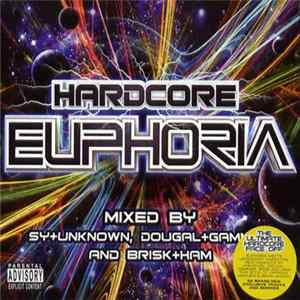 Sy+Unknown, Dougal+Gammer And Brisk+Ham - Hardcore Euphoria Mp3