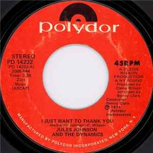 Jules Johnson And The Dynamics - I Just Want To Thank You / 300 Degrees Fahrenheit Mp3