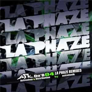 La Phaze - La Phaze Remixes Mp3