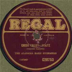 The Alabama Barn Stormers / The Alabama Barn Stormers - Green Valley / Uncle Ned Mp3