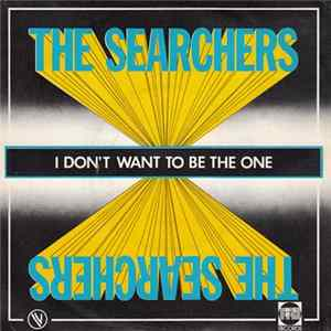 The Searchers - I Don't Want To Be The One Mp3