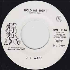 J. J. Wade - Hold Me Tight Mp3