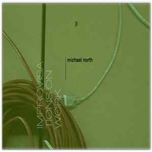 Michael North - Improvisations On Work Mp3