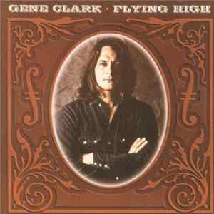 Gene Clark - Flying High Mp3