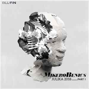 MikeroBenics - Julika 2018 Part 1 Mp3
