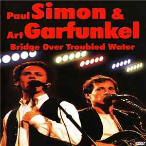 Paul Simon & Art Garfunkel - Bridge Over Troubled Water Mp3