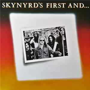 Lynyrd Skynyrd - Skynyrd's First And... Last Mp3