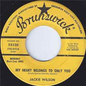 Jackie Wilson - My Heart Belongs To Only You / The Way I Am Mp3
