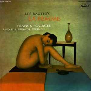 Les Baxter, Franck Pourcel And His French Strings - Les Baxter's La Femme Mp3