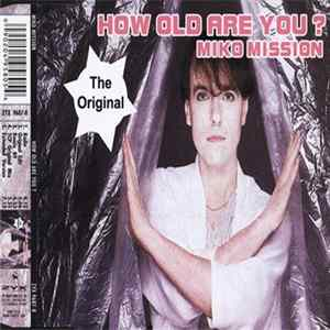 Miko Mission - How Old Are You? Mp3