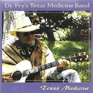 Dr. Fry's Texas Medicine Band - Texas Medicine Mp3