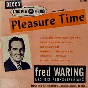 Fred Waring And His Pennsylvanians - Pleasure Time Mp3