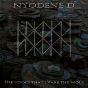 Nyodene D - The Hooks That Snare The Wolf Mp3