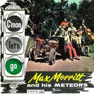Max Merritt And His Meteors - C'mon Let's Go Mp3