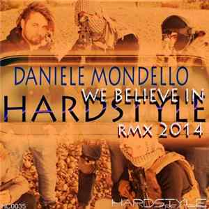 Daniele Mondello - We Believe In Hardstyle (Rmx 2014) Mp3