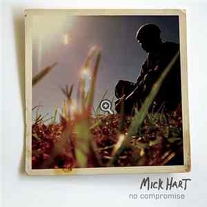 Mick Hart - No Compromise Mp3