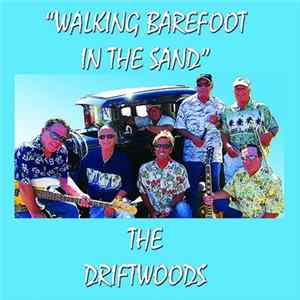 The Driftwoods - Walking Barefoot In The Sand Mp3