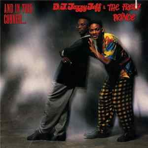 D.J. Jazzy Jeff & The Fresh Prince - And In This Corner... Mp3