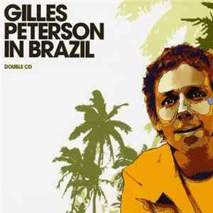 Gilles Peterson - Gilles Peterson In Brazil Mp3