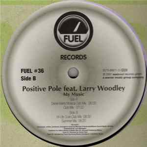 Positive Pole Feat. Larry Woodley - My Music Mp3
