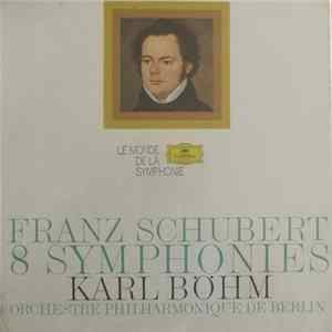 Franz Schubert / Karl Böhm / Orchestre Philharmonique De Berlin - 8 Symphonies Mp3