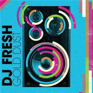 DJ Fresh - Gold Dust Mp3