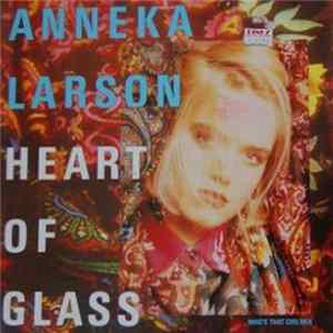 Anneka Larson - Heart Of Glass Mp3