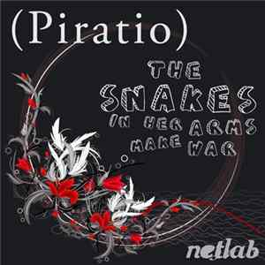 Piratio - The Snakes In Her Arms Make War Mp3
