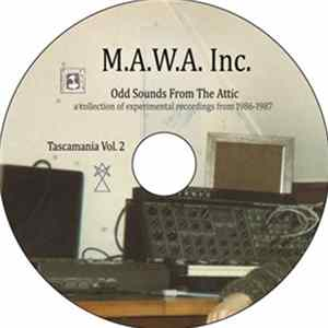M.A.W.A. Inc. - Tascamania Vol. 2 - Odd Sounds From The Attic Mp3