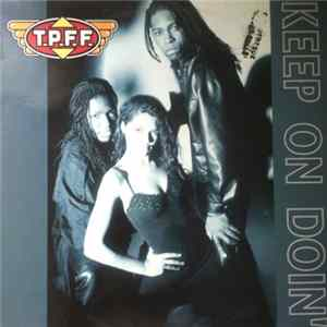 T.P.F.F. - Keep On Doin' Mp3