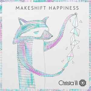 Christa Vi - Makeshift Happiness Mp3