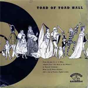 A. A. Milne, Kenneth Grahame, H. Fraser-Simpson - Toad Of Toad Hall Mp3