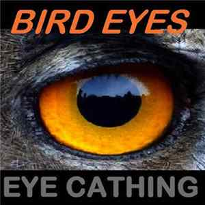 Eye Catching - Bird Eyes Mp3
