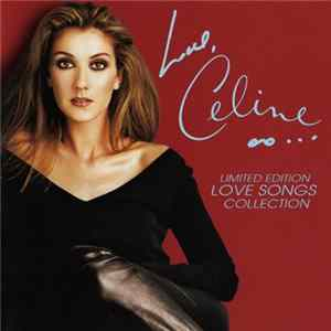 Celine Dion - Love, Celine (Limited Edition - Love Songs Collection) Mp3