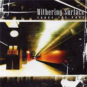 Withering Surface - Force The Pace Mp3