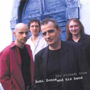 Robi Zonca And His Band - You Already Know Mp3
