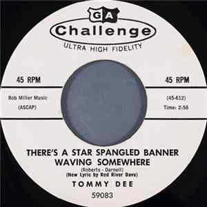 Tommy Dee - There's A Star Spangled Banner Waving Somewhere Mp3