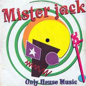 Mister Jack - Only House Music Mp3