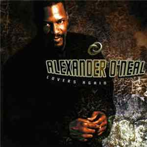 Alexander O'Neal - Lovers Again Mp3