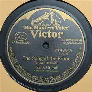 Frank Crumit - The Song Of The Prune / Down In De Cane Break Mp3