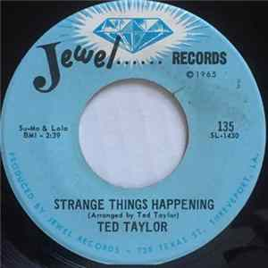 Ted Taylor - Strange Things Happening / Little Boy (How Old Are You) Mp3