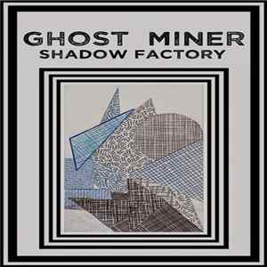Ghost Miner - Shadow Factory Mp3