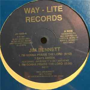 Jim Bennett - I'm Gonna Praise The Lord 7 Days A Week Mp3