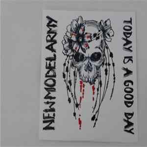 New Model Army - Today Is A Good Day Mp3