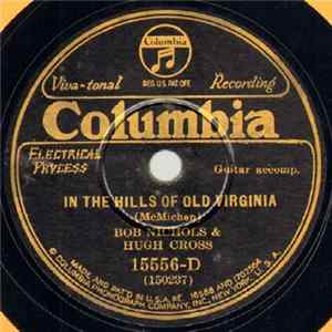 Bob Nichols & Hugh Cross - In The Hills Of Old Virginia / Smoky Mountain Home Mp3